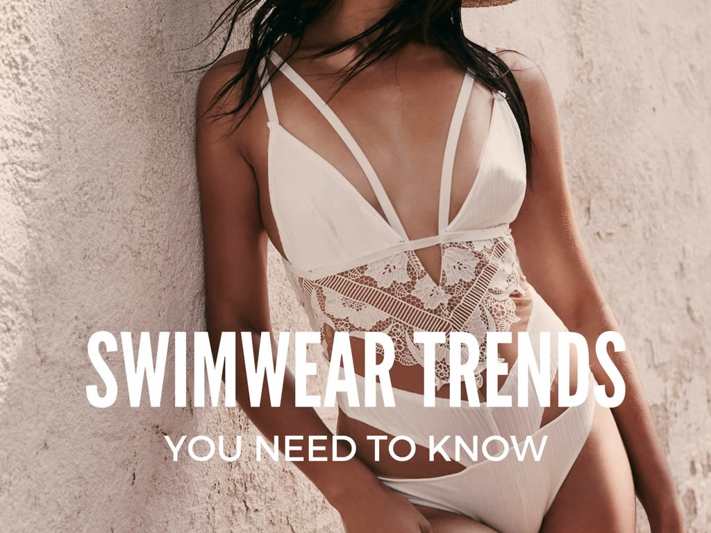 Swimwear Trends You Need To Know
